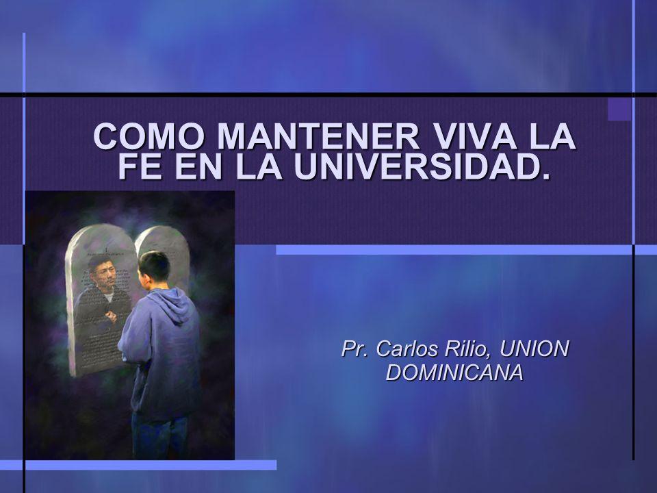 COMO MANTENER VIVA LA FE EN LA UNIVERSIDAD.