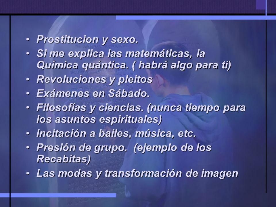 Prostitucion y sexo. Si me explica las matemáticas, la Química quántica. ( habrá algo para ti) Revoluciones y pleitos.