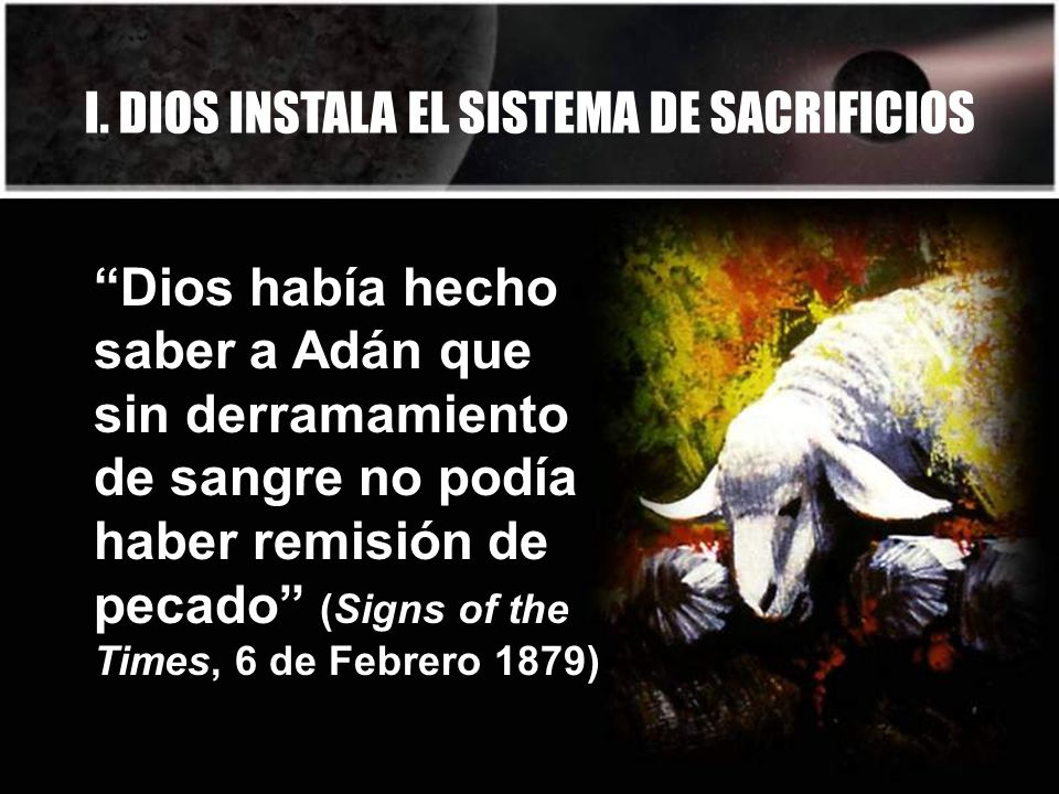 I. DIOS INSTALA EL SISTEMA DE SACRIFICIOS