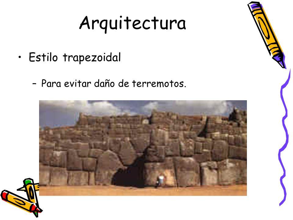 Arquitectura Estilo trapezoidal Para evitar daño de terremotos.