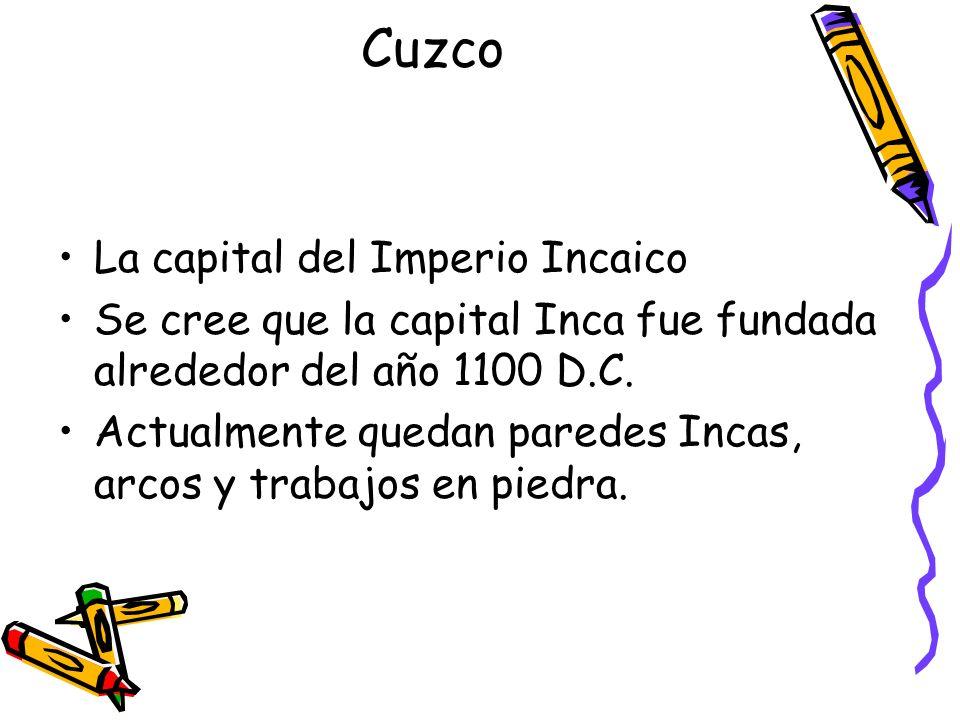 Cuzco La capital del Imperio Incaico