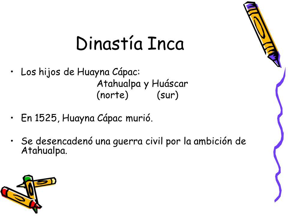 Dinastía Inca Los hijos de Huayna Cápac: Atahualpa y Huáscar