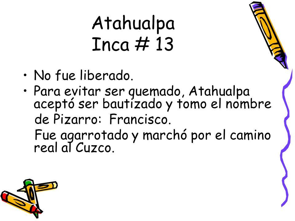 Atahualpa Inca # 13 No fue liberado.