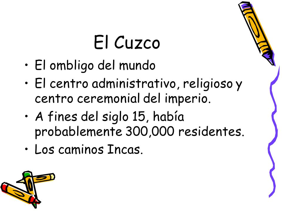 El Cuzco El ombligo del mundo