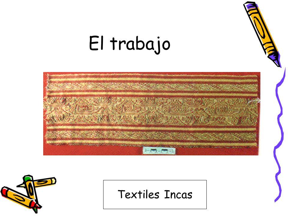 El trabajo Textiles Incas