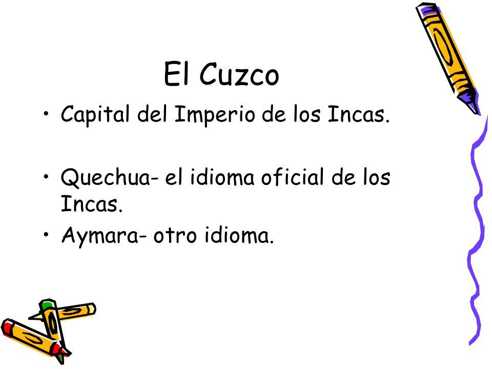 El Cuzco Capital del Imperio de los Incas.