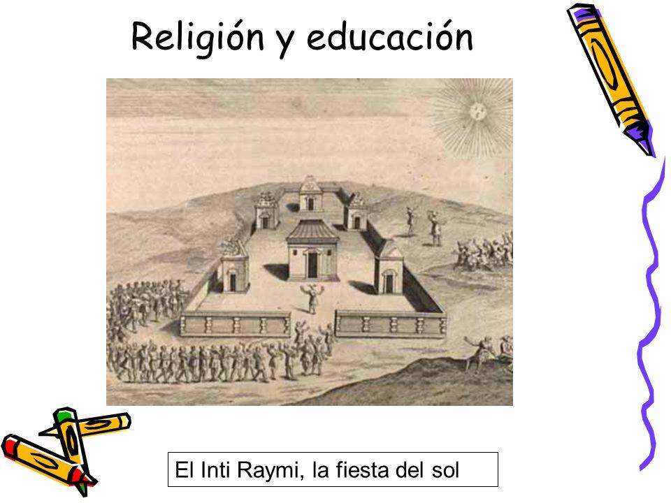 Religión y educación El Inti Raymi, la fiesta del sol