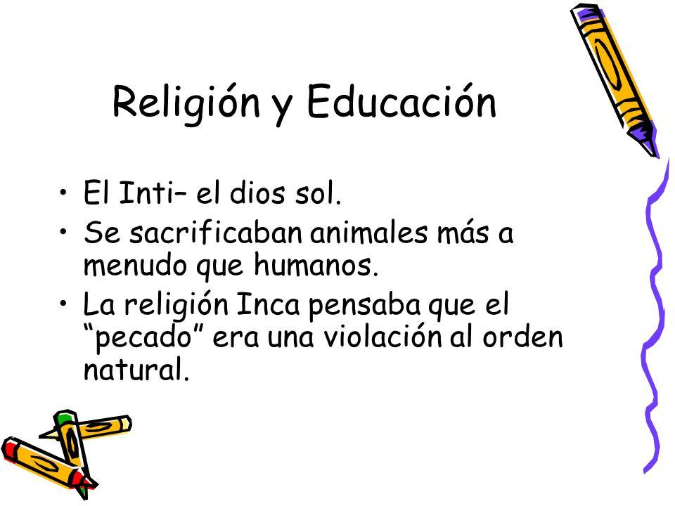 Religión y Educación El Inti– el dios sol.