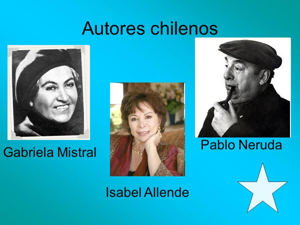 Autores chilenos Pablo Neruda Gabriela Mistral Isabel Allende