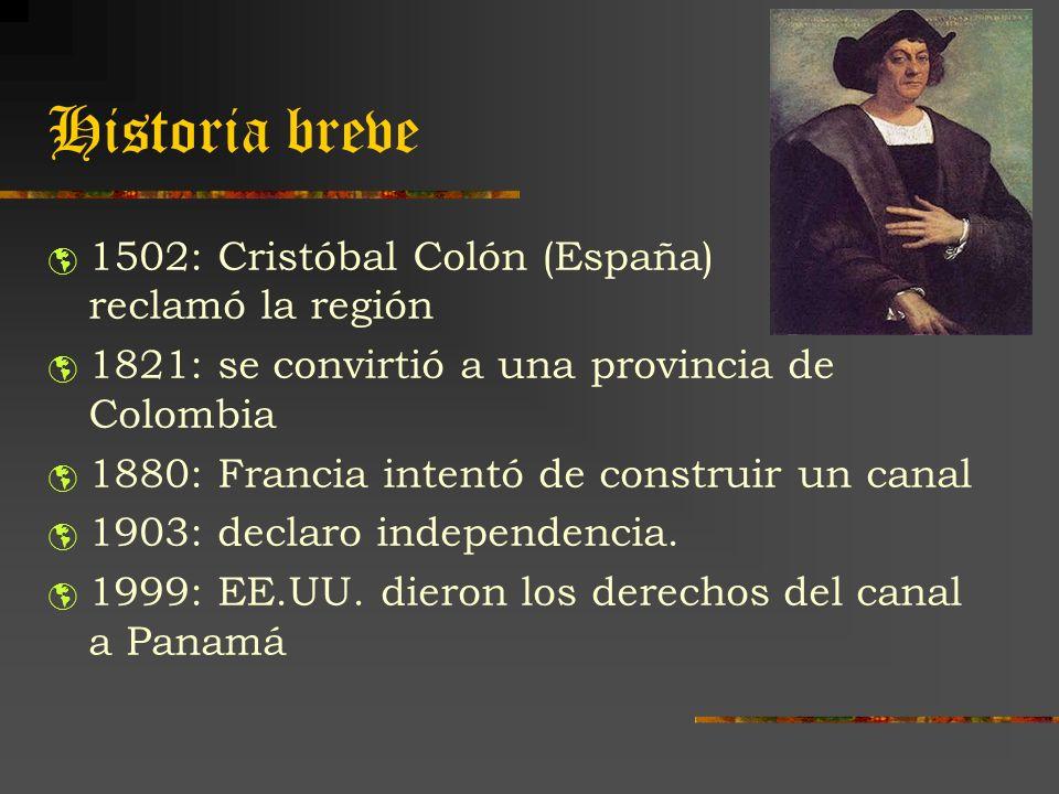 Historia breve 1502: Cristóbal Colón (España) reclamó la región