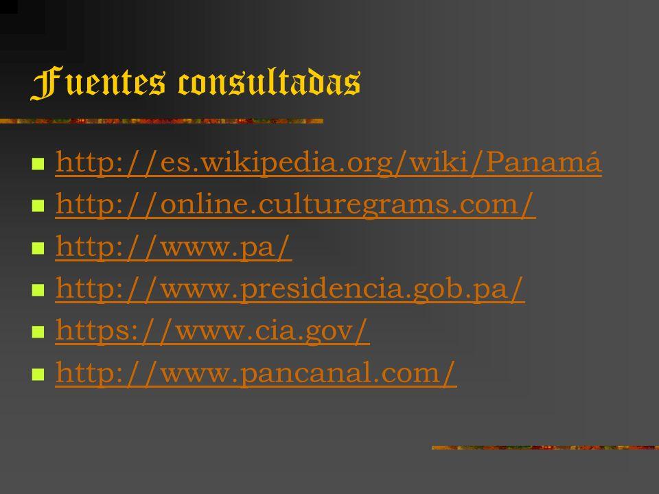 Fuentes consultadas http://es.wikipedia.org/wiki/Panamá