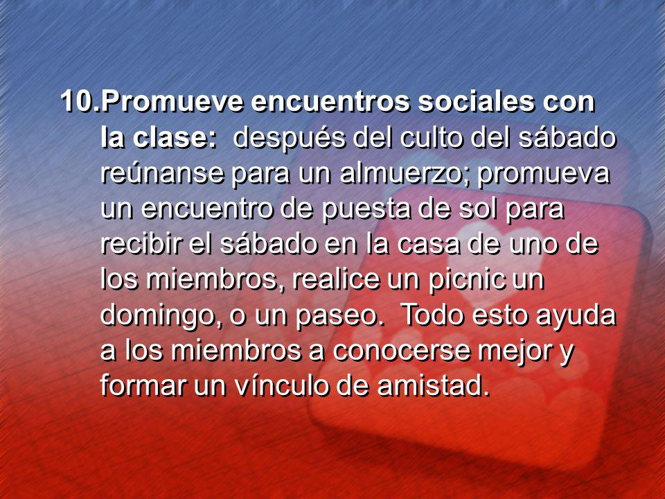 10.Promueve encuentros sociales con