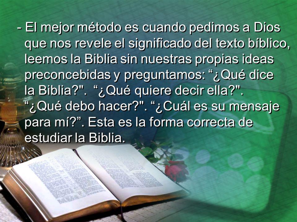 - El mejor método es cuando pedimos a Dios