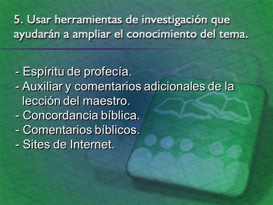 - Espíritu de profecía. - Auxiliar y comentarios adicionales de la. lección del maestro. - Concordancia bíblica.