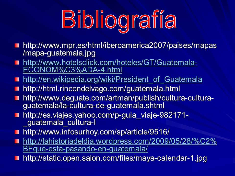 Bibliografía http://www.mpr.es/html/iberoamerica2007/paises/mapas/mapa-guatemala.jpg.