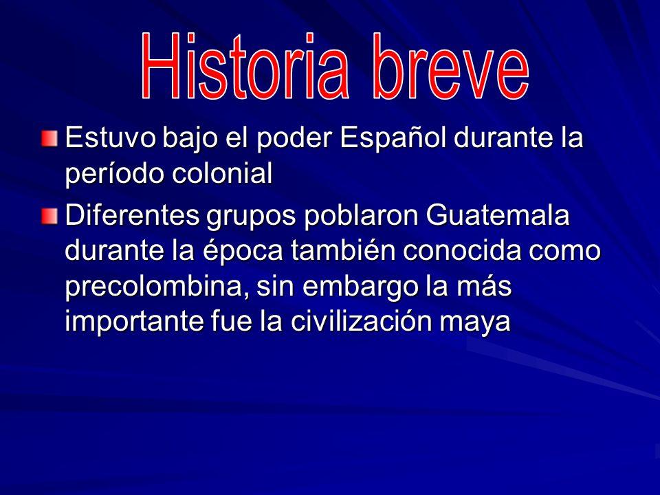 Historia breveEstuvo bajo el poder Español durante la período colonial.
