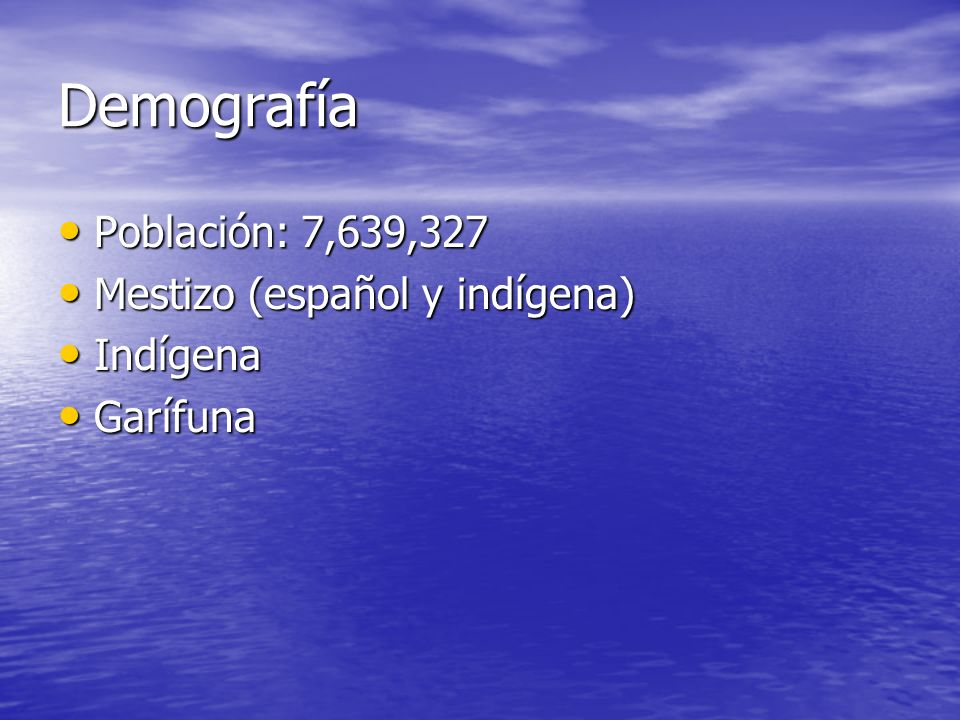 Demografía Población: 7,639,327 Mestizo (español y indígena) Indígena