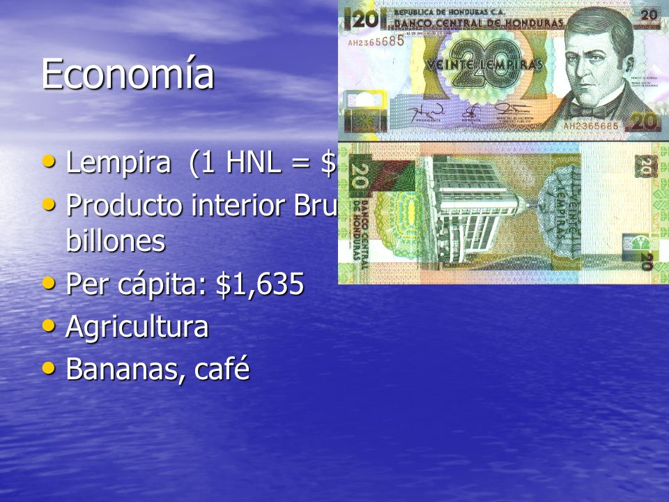 Economía Lempira (1 HNL = $0.05 USD)