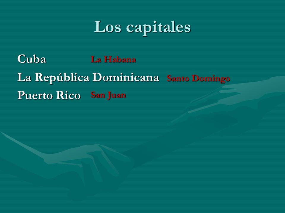 Los capitales Cuba La República Dominicana Puerto Rico La Habana