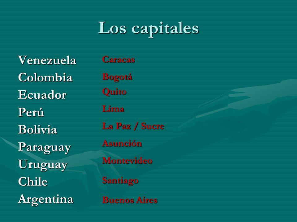Los capitales Venezuela Colombia Ecuador Perú Bolivia Paraguay Uruguay
