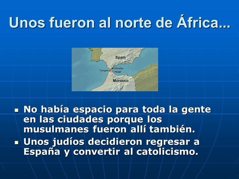 Unos fueron al norte de África...
