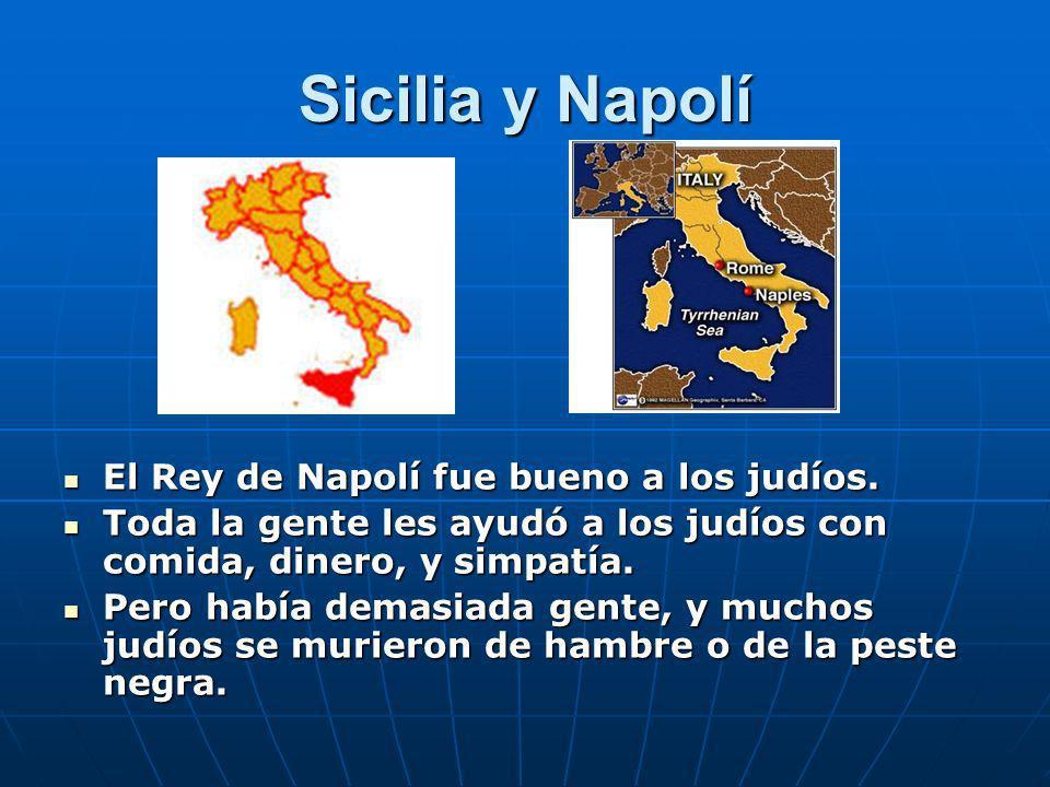 Sicilia y Napolí El Rey de Napolí fue bueno a los judíos.