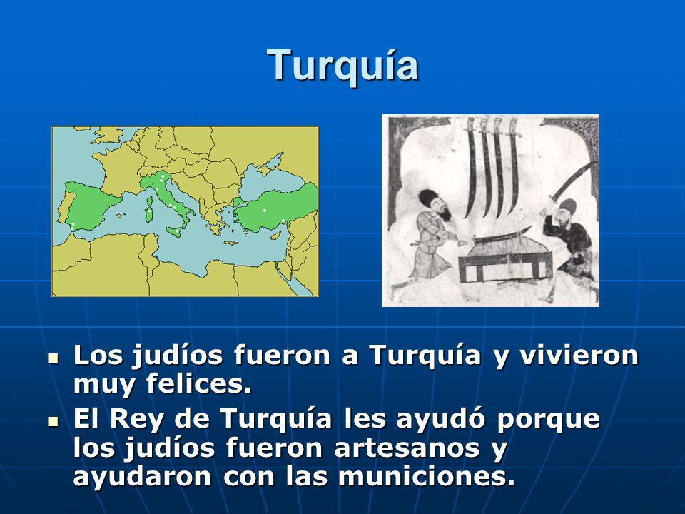 Turquía Los judíos fueron a Turquía y vivieron muy felices.
