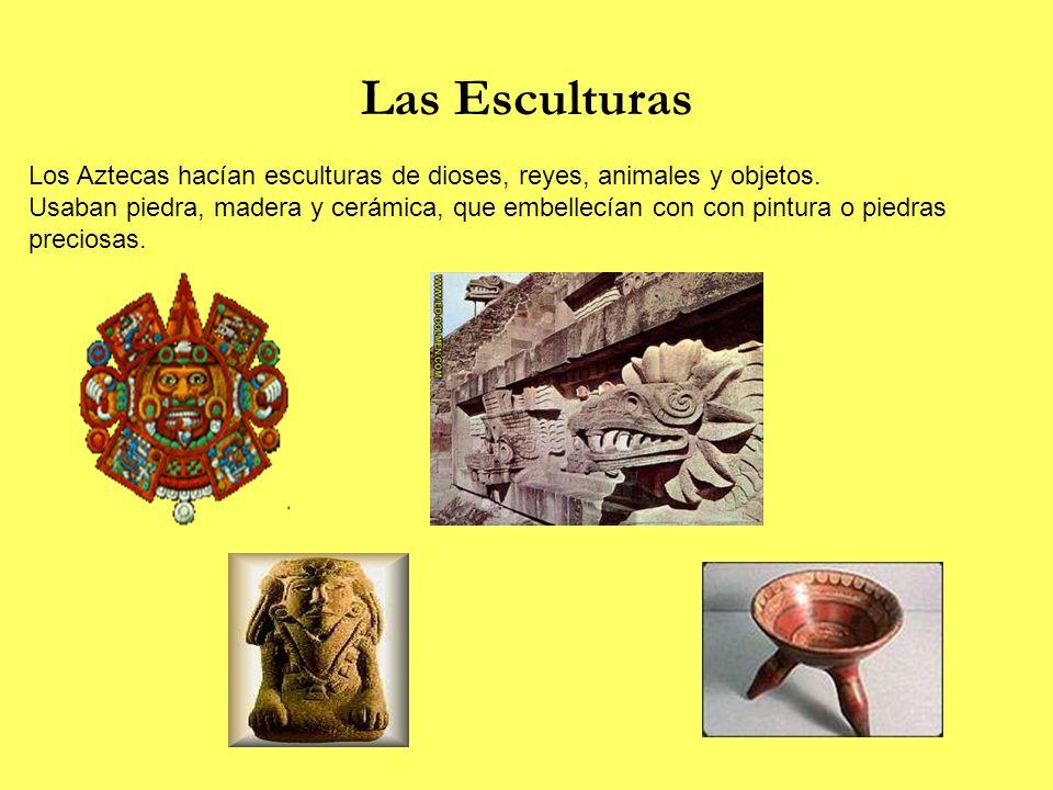Las EsculturasLos Aztecas hacían esculturas de dioses, reyes, animales y objetos.
