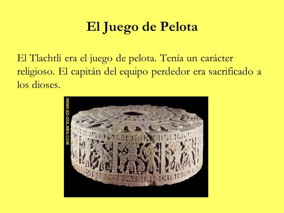 El Juego de Pelota El Tlachtli era el juego de pelota.