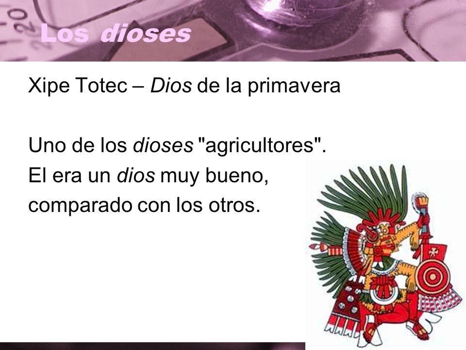Los dioses Xipe Totec – Dios de la primavera