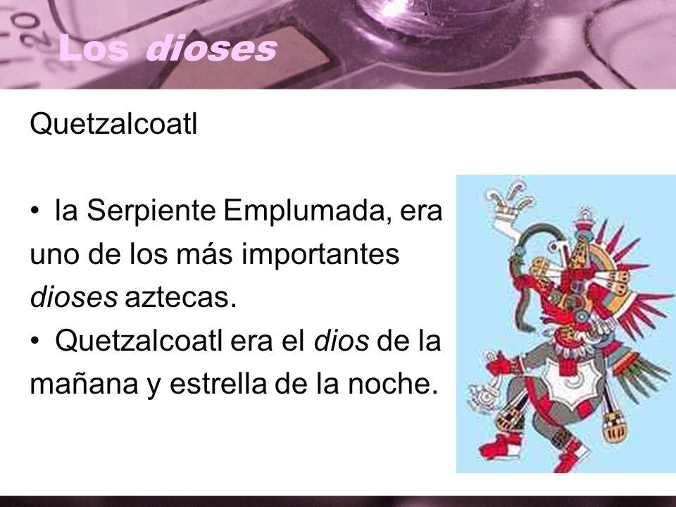 Los dioses Quetzalcoatl la Serpiente Emplumada, era
