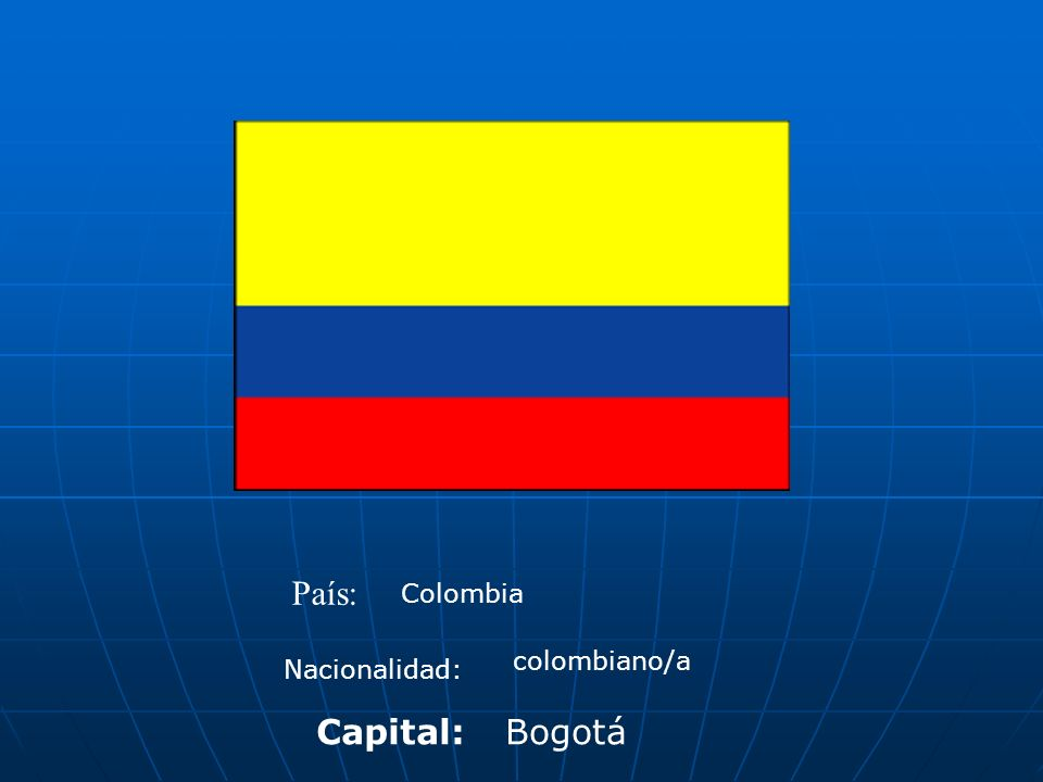 País: Colombia colombiano/a Nacionalidad: Capital: Bogotá