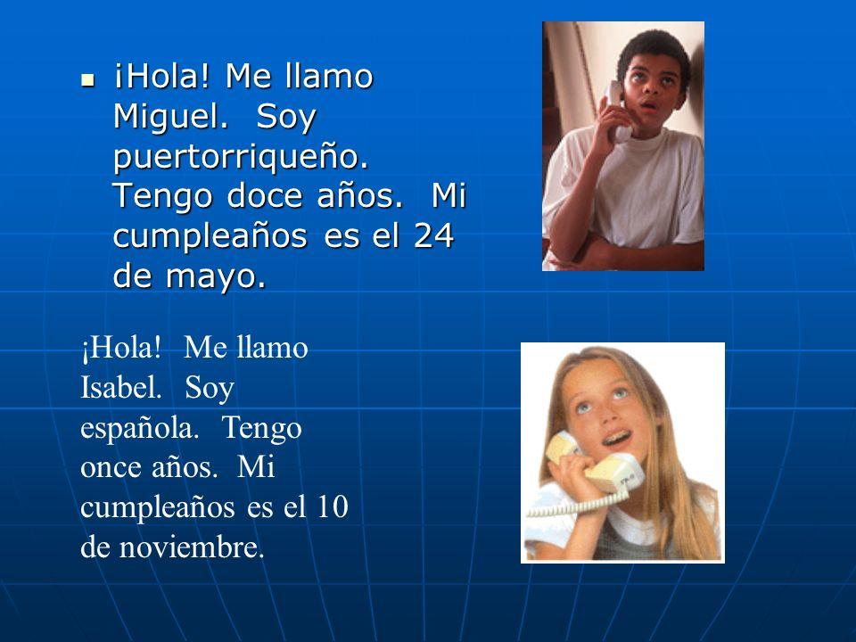 ¡Hola. Me llamo Miguel. Soy puertorriqueño. Tengo doce años