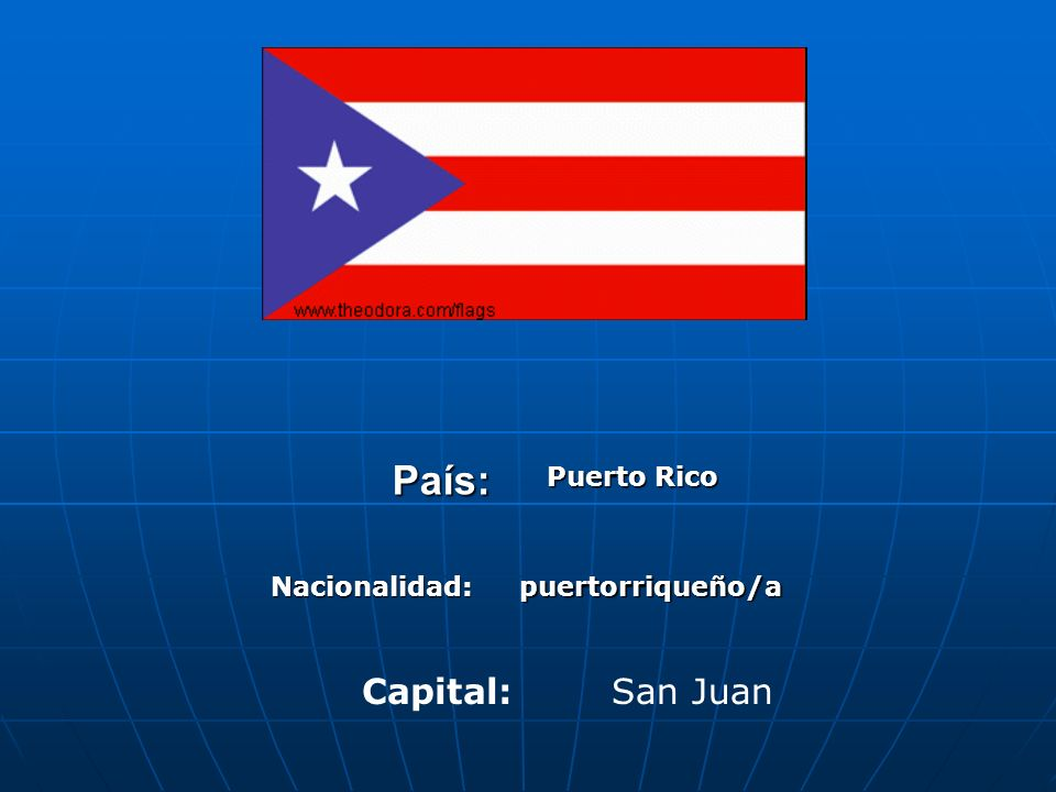 País: Puerto Rico Nacionalidad: puertorriqueño/a Capital: San Juan
