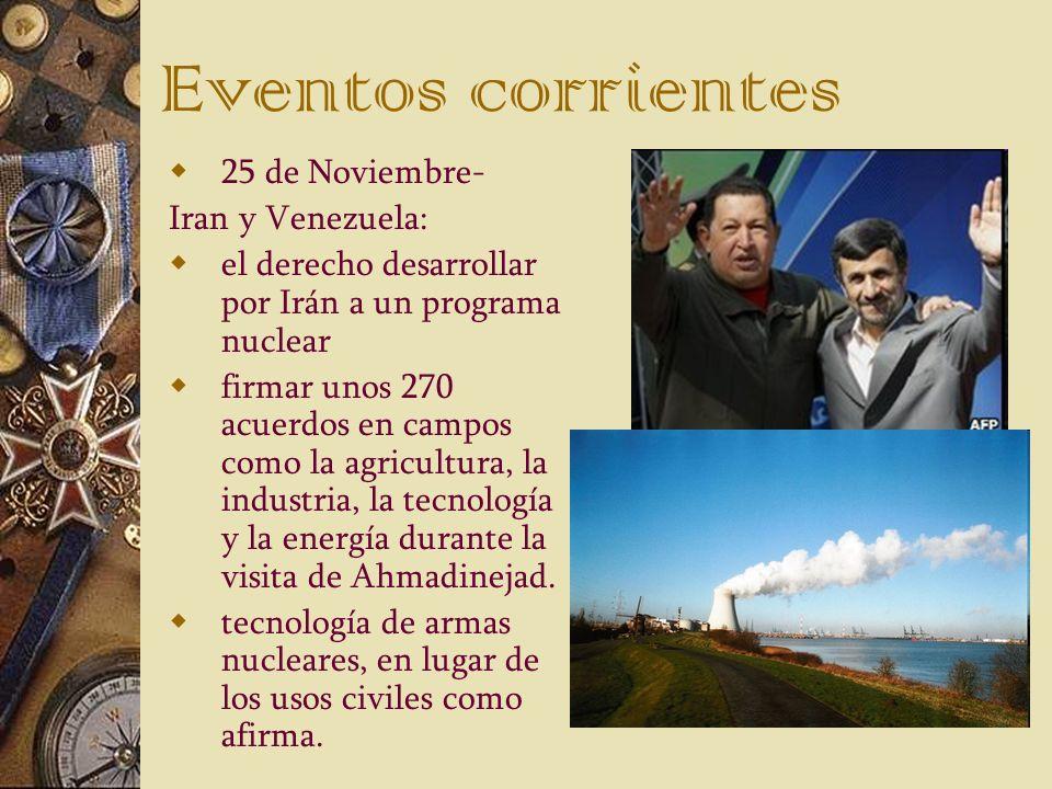 Eventos corrientes 25 de Noviembre- Iran y Venezuela: