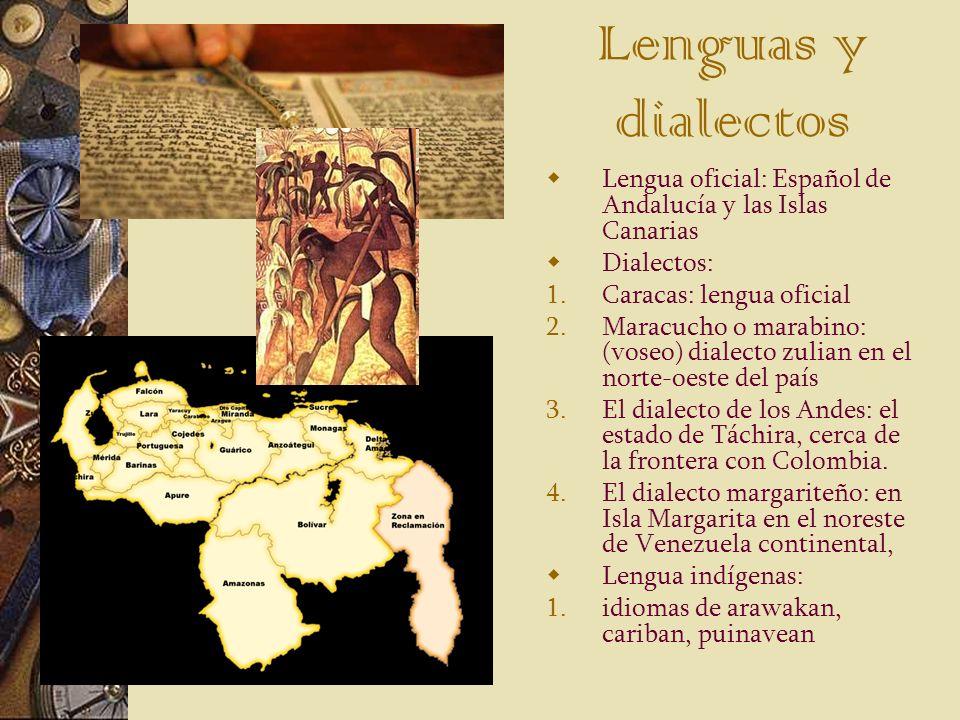 Lenguas y dialectos Lengua oficial: Español de Andalucía y las Islas Canarias. Dialectos: Caracas: lengua oficial.