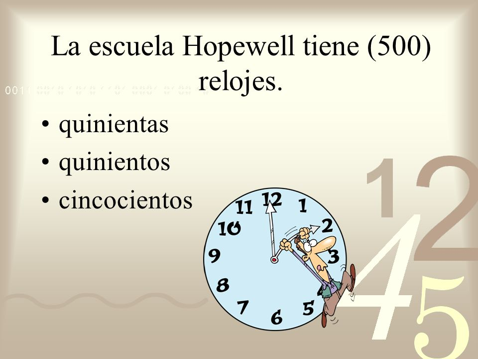 La escuela Hopewell tiene (500) relojes.
