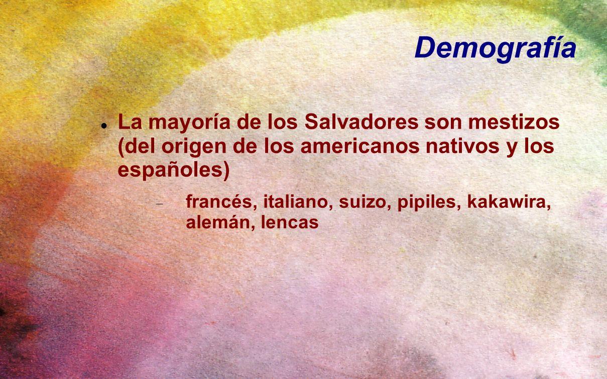 Demografía La mayoría de los Salvadores son mestizos (del origen de los americanos nativos y los españoles)