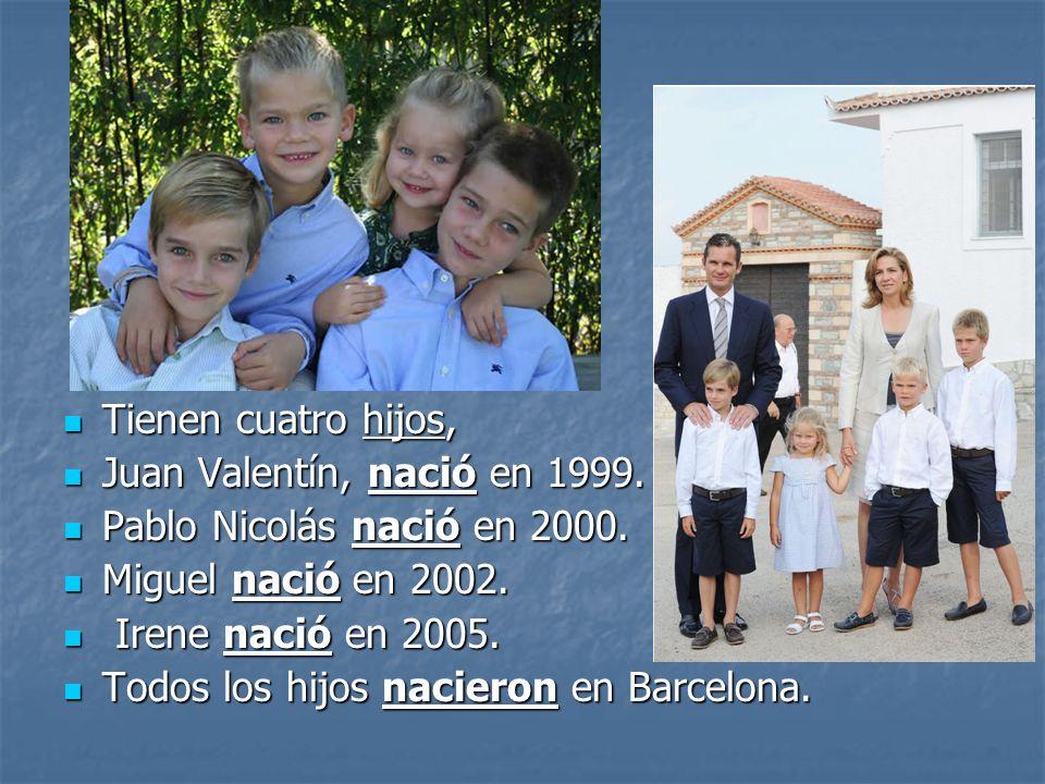 Tienen cuatro hijos, Juan Valentín, nació en 1999. Pablo Nicolás nació en 2000. Miguel nació en 2002.