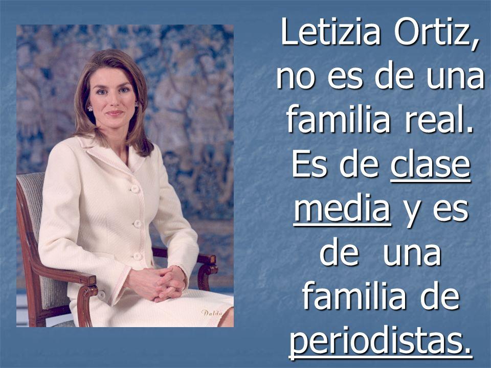 Letizia Ortiz, no es de una familia real