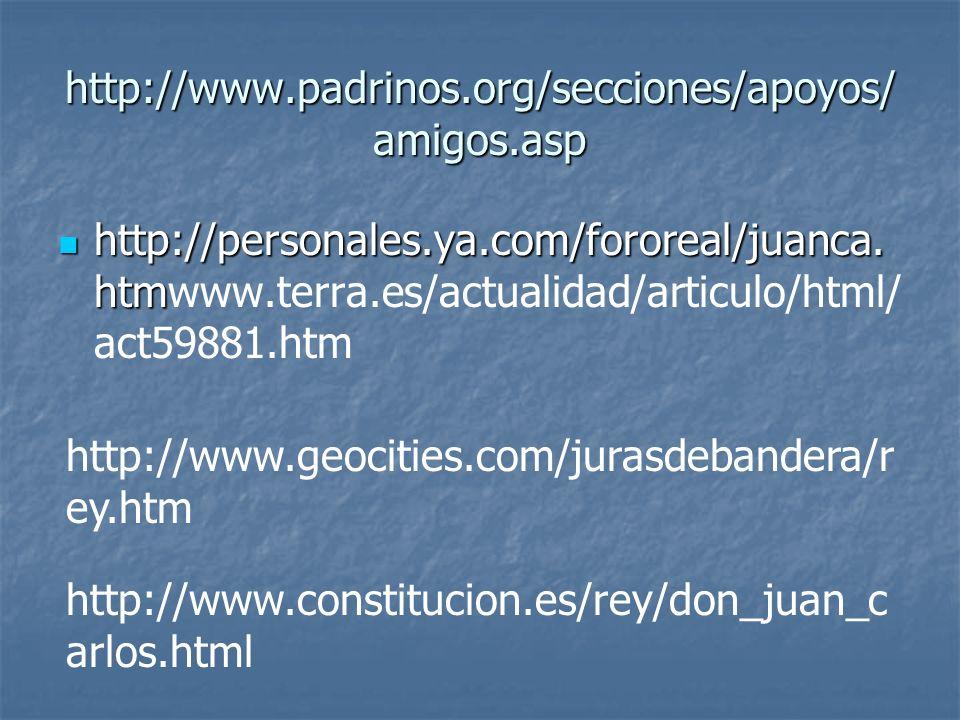 http://www.padrinos.org/secciones/apoyos/amigos.asp http://personales.ya.com/fororeal/juanca.htmwww.terra.es/actualidad/articulo/html/act59881.htm.