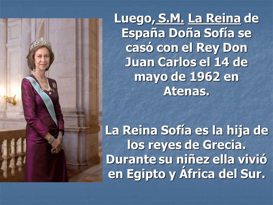 Luego, S.M. La Reina de España Doña Sofía se casó con el Rey Don Juan Carlos el 14 de mayo de 1962 en Atenas.