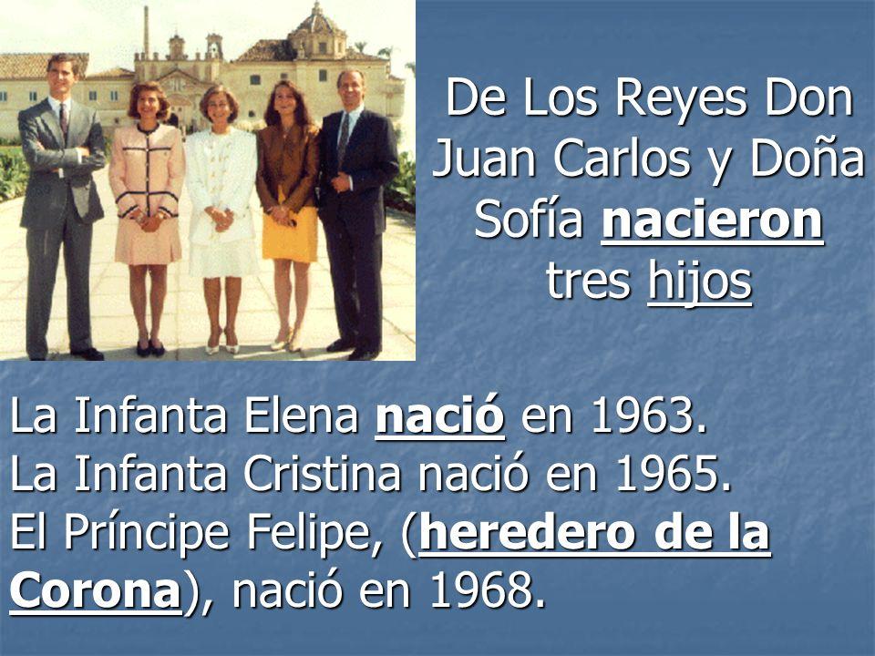 De Los Reyes Don Juan Carlos y Doña Sofía nacieron tres hijos