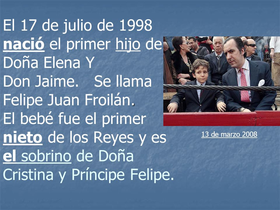 El 17 de julio de 1998 nació el primer hijo de Doña Elena Y Don Jaime