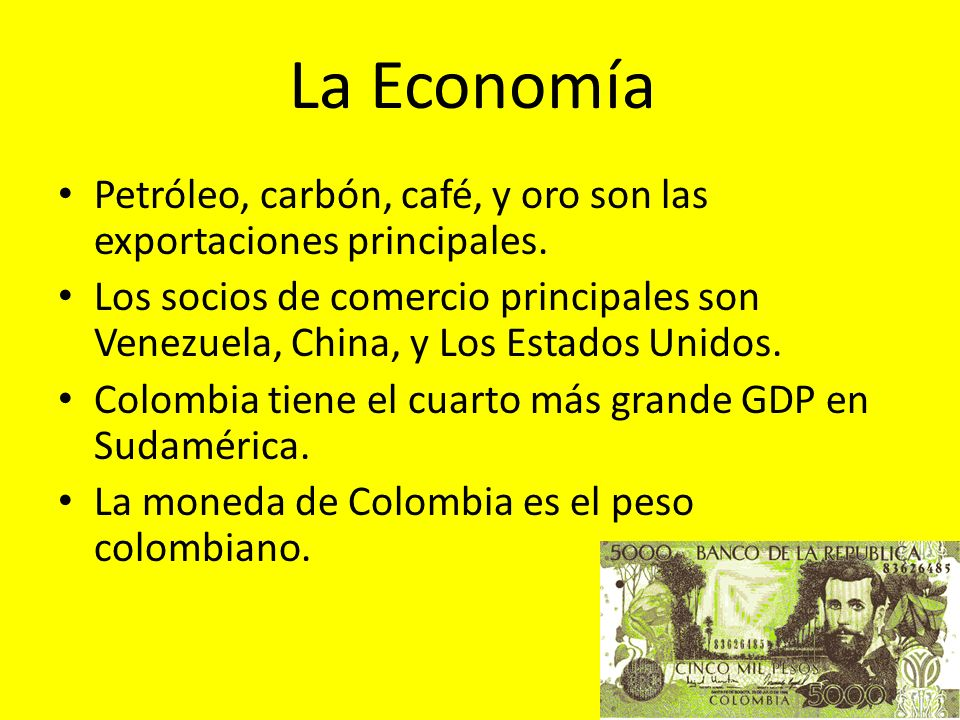 La EconomíaPetróleo, carbón, café, y oro son las exportaciones principales.