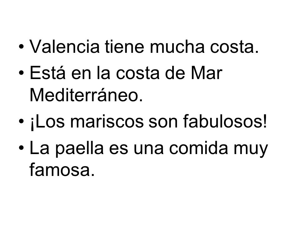 Valencia tiene mucha costa.