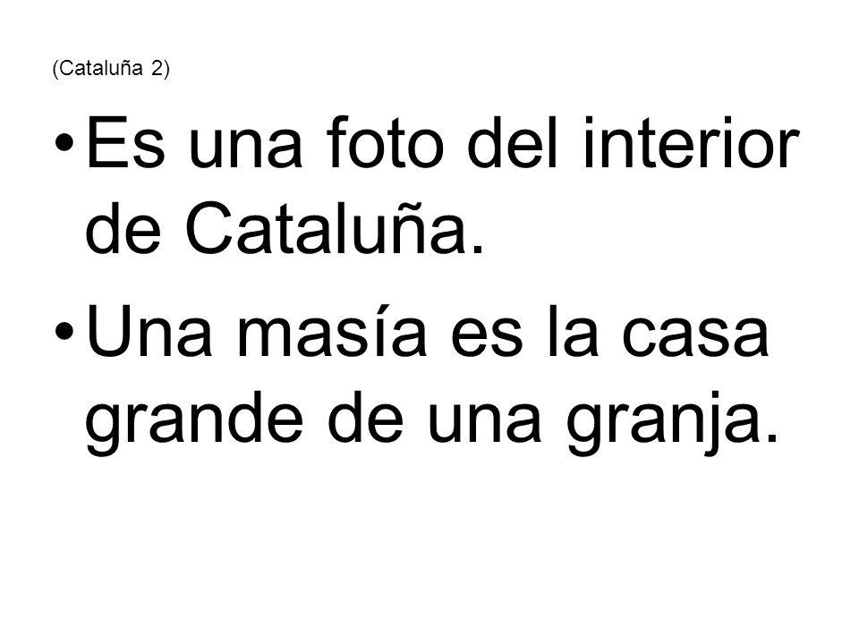 Es una foto del interior de Cataluña.