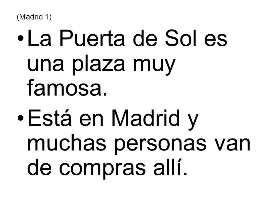 La Puerta de Sol es una plaza muy famosa.