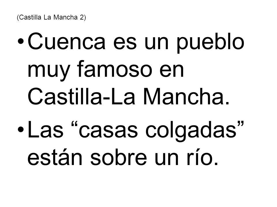Cuenca es un pueblo muy famoso en Castilla-La Mancha.