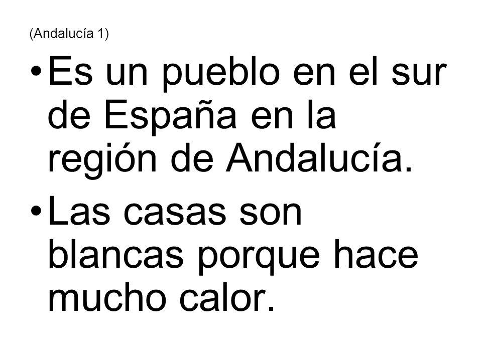 Es un pueblo en el sur de España en la región de Andalucía.